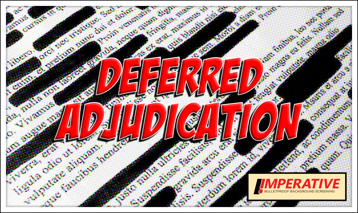 could deferred adjudication defeat your background check imperative